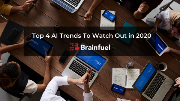 Top 4 AI Trends To Watch Out in 2020