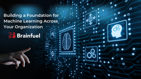 Building a Foundation for Machine Learning Across Your Organization