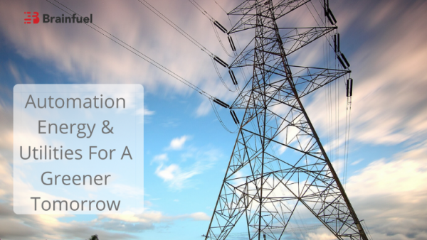 Automation Energy & Utilities For A Greener Tomorrow