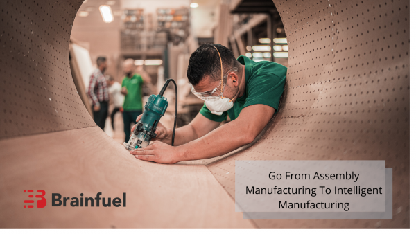 Go From Assembly Manufacturing to Intelligent Manufacturing