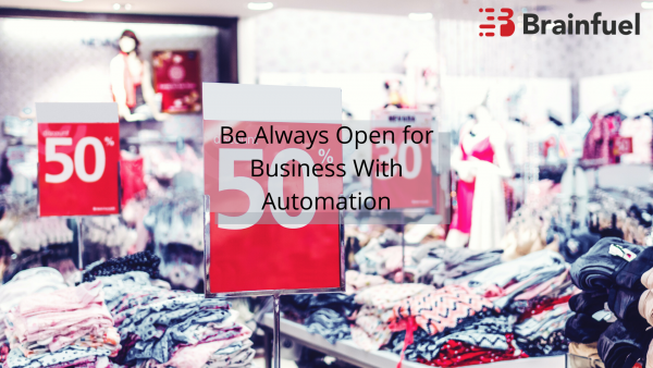 Be Always Open for Business With Automation