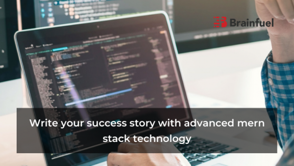 Write your success story with advanced mern stack technology