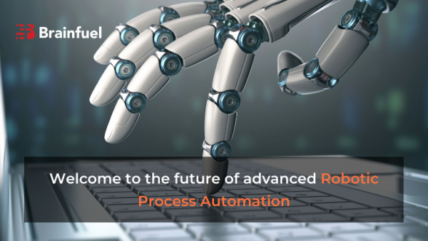 Welcome to the future of advanced robotic process automation