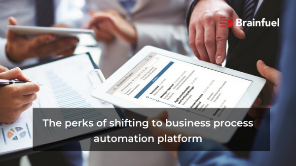 The perks of shifting to business process automation platform