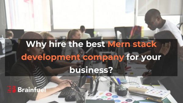 Why hire the best Mern stack development company for your business?