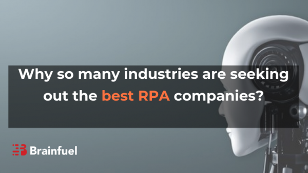 Why so many industries are seeking out the best RPA companies?