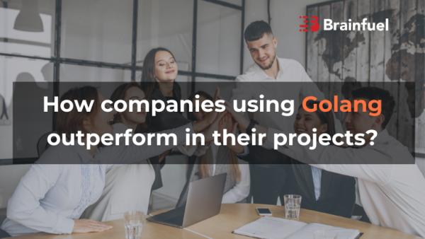How companies using Golang outperform in their projects?