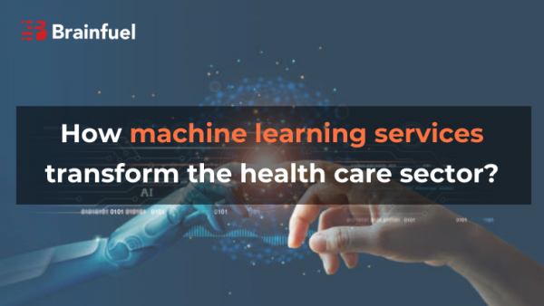 How machine learning services transform the health care sector?