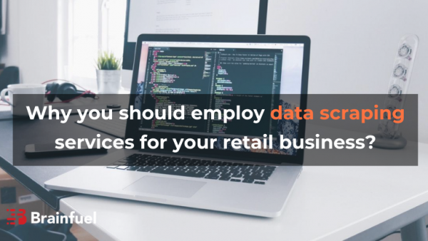 Why you should employ data scraping services for your retail business?