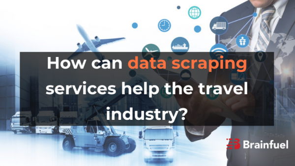 How can data scraping services help the travel industry?