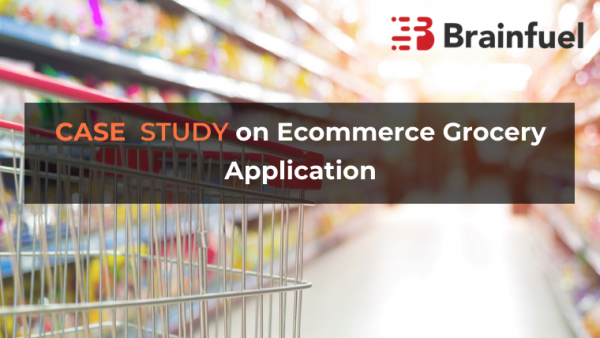 Case study on Ecommerce Grocery Application