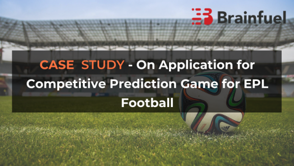 Case study on application for Competitive Prediction Game for EPL Football