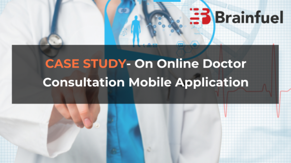 Case study on Online Doctor Consultation Mobile Application