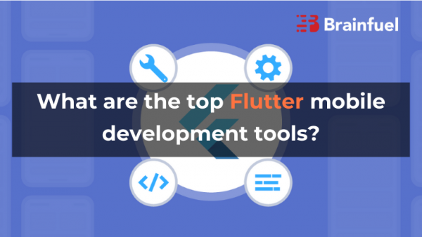 What are the top Flutter mobile development tools?